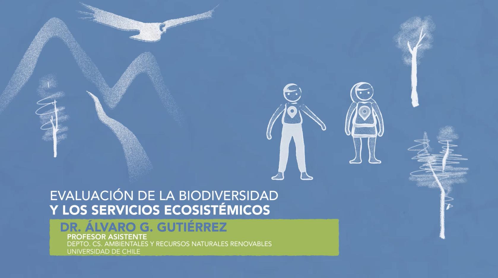 Evaluación de la biodiversidad y los servicios ecosistémicos – Álvaro Gutiérrez
