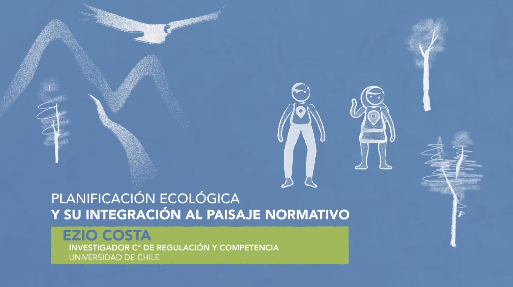 Planificación ecológica y su integración al paisaje normativo – Ezio Costa