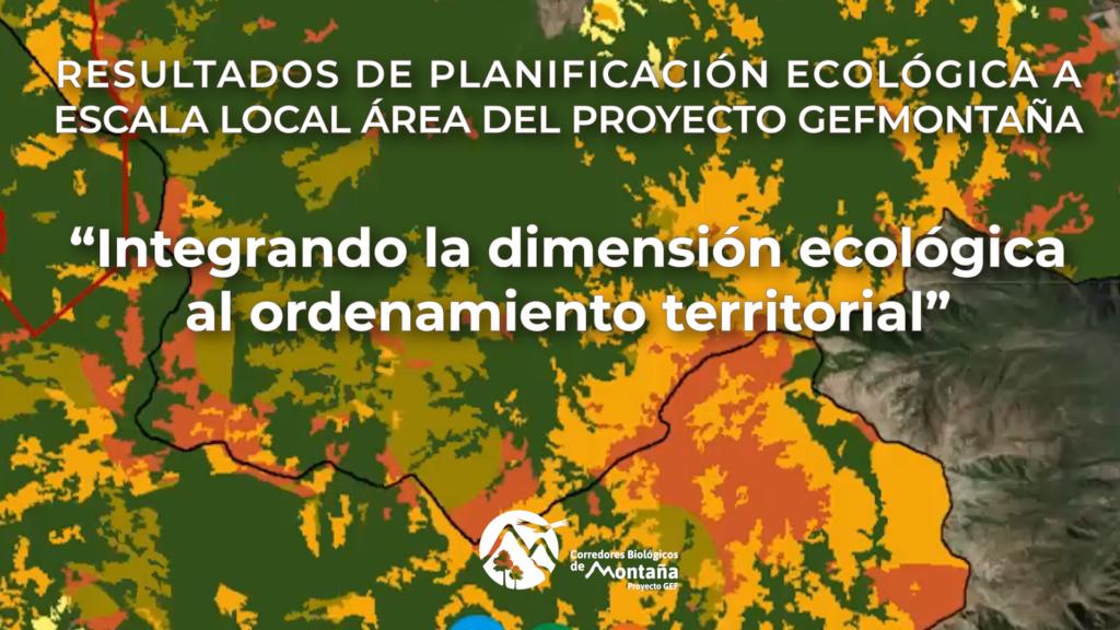 Proyecto GEF Montaña presenta resultados de la Planificación Ecológica a Escala Local